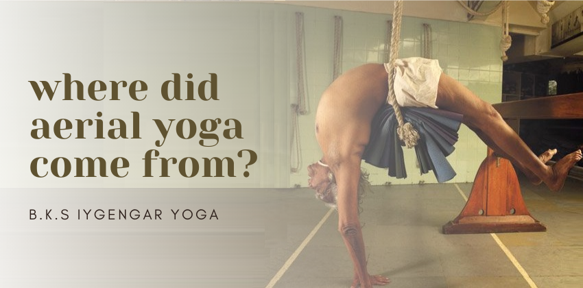 iyengar where did aerial yoga come from